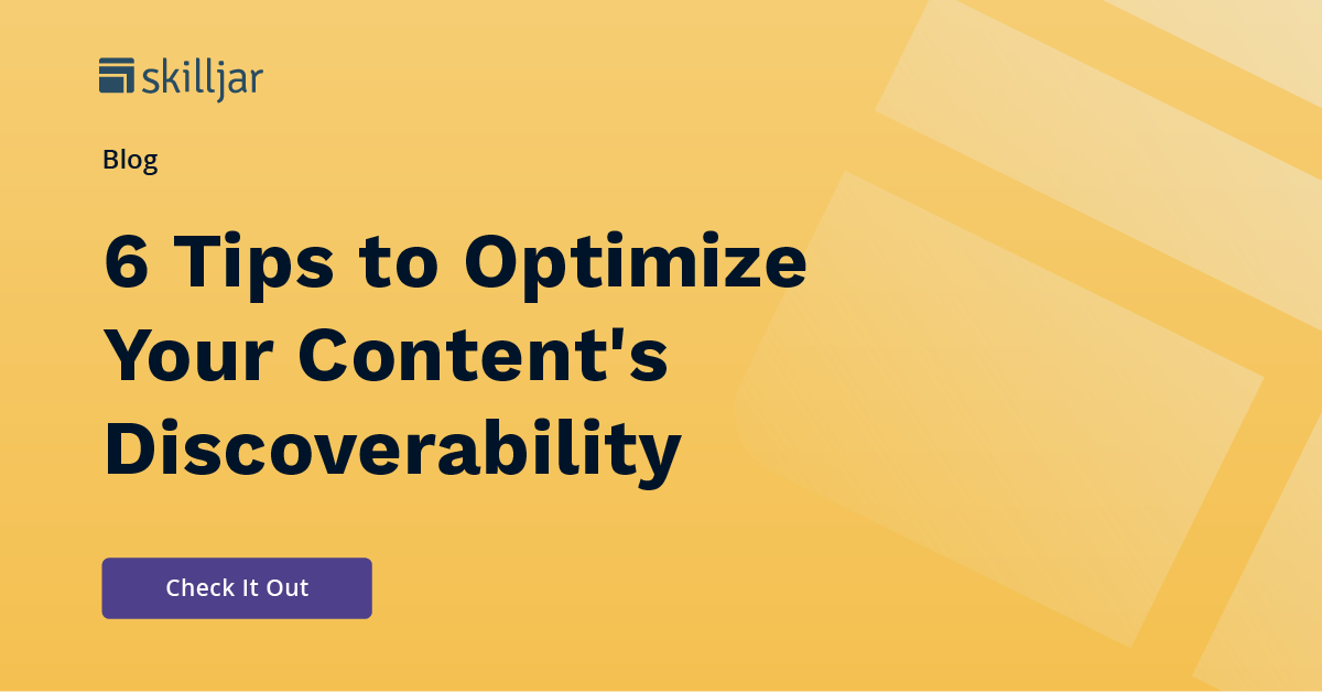 6 Tips to Optimize your Content's Discoverability