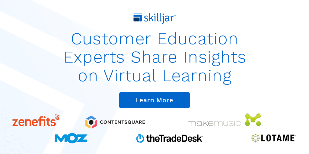 Customer Education Experts Share Insights on Virtual Learning